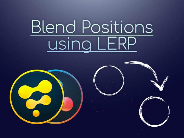 Blend Positions using LERP